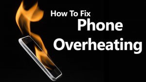 Fix Phone Overheating Problem