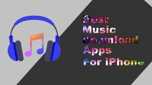 Best Music Download Apps For iPhone