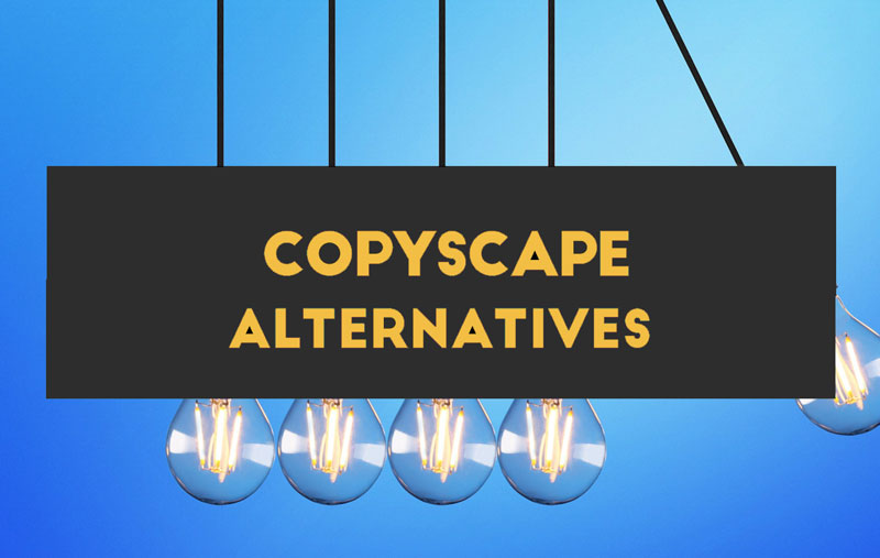 Top 03 Alternatives of Copyscape Plagiarism Checker