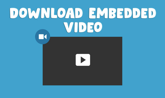 5 METHODS to Download Embedded Video Online