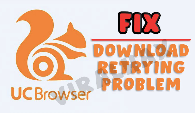 Fix UC Browser Download Retrying Problem