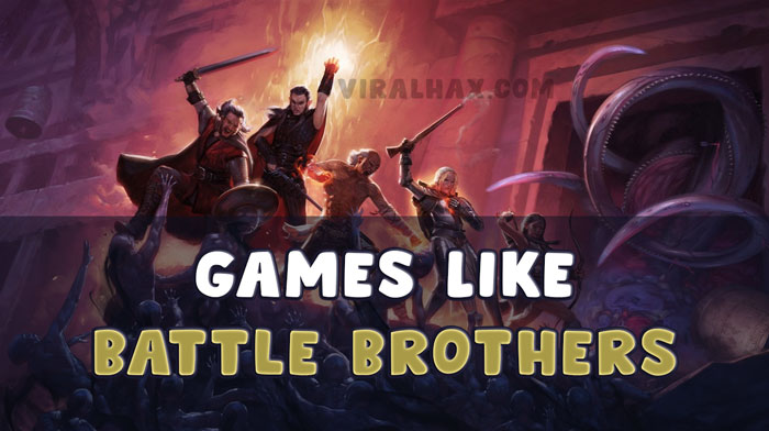 Games Like Battle Brothers