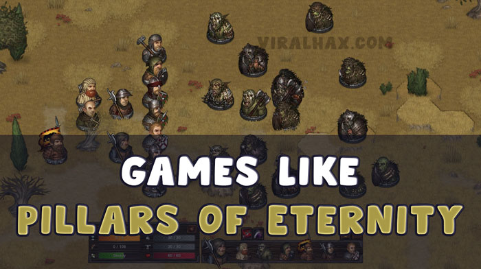 Games Like Pillars of Eternity
