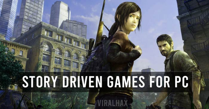 Best Story Driven Games For PC