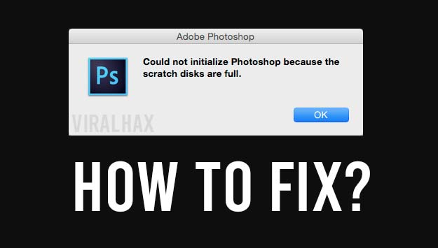 Scratch Disks Are Full Photoshop Mac