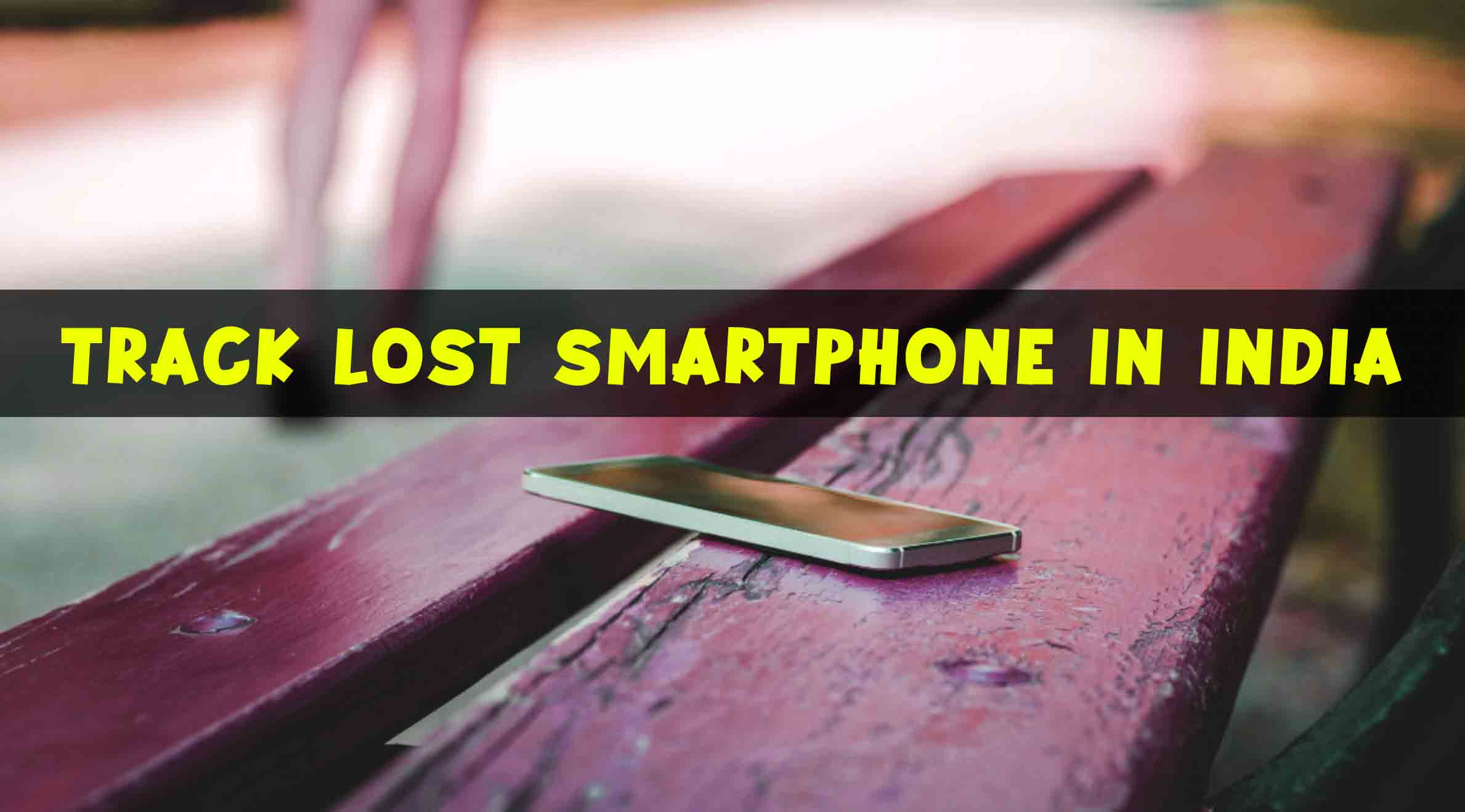 Track Your Lost Smartphone in India