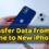 How to transfer data from Old Phone to New iPhone 13